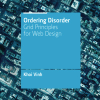 Ordering Disorder: Grid Principles for Web Design (Free Excerpt + Discount Code!)