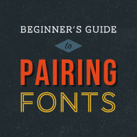 A Beginner&#8217;s Guide to Pairing Fonts