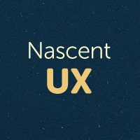 First Steps in Your User Experience Workflow: Nascent UX