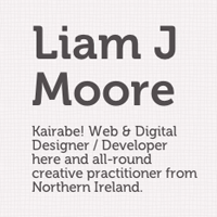 Web Design Workshop #6: Liam J Moore
